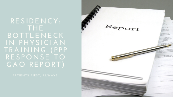 Residency: The Bottleneck in Physician Training (PPP Response to GAO Report)
