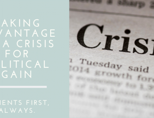 Taking Advantage of a Crisis for Political Gain is Wrong