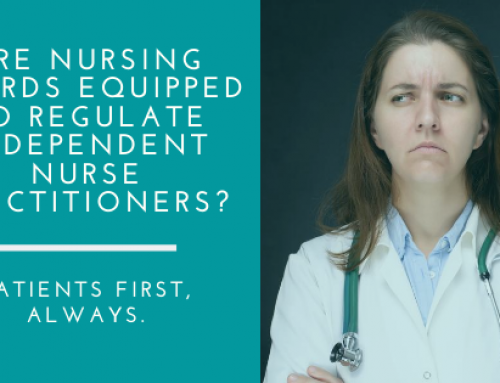 Are Nursing Boards Equipped to Regulate Independent Nurse Practitioners?