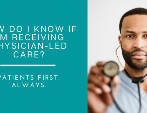 How Do I Know if I'm Receiving Physician-Led Care?