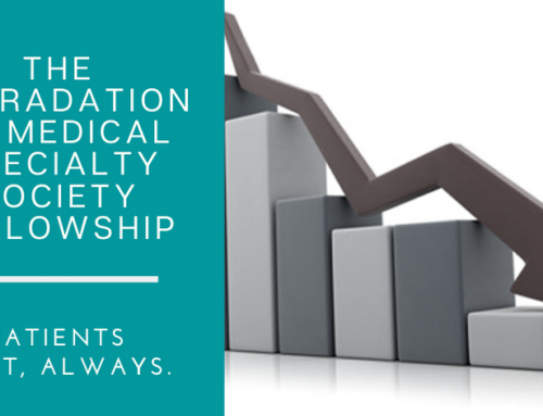 The Degradation of Medical Specialty Society Fellowship