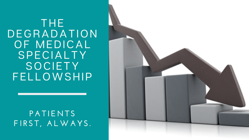 Degradation of Medical Specialty Society Fellowship