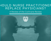 Should Nurse Practitioners Replace Physcians? A review of the Cochrane Review